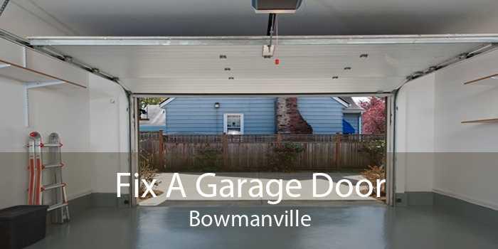Fix A Garage Door Bowmanville