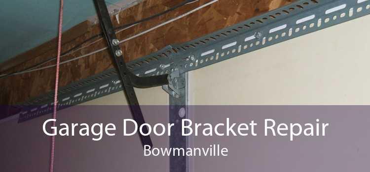 Garage Door Bracket Repair Bowmanville