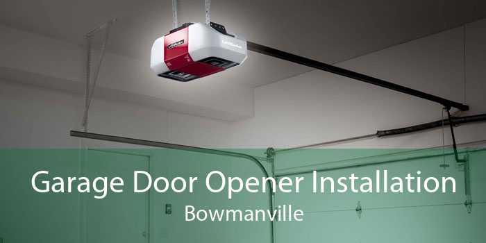 Garage Door Opener Installation Bowmanville