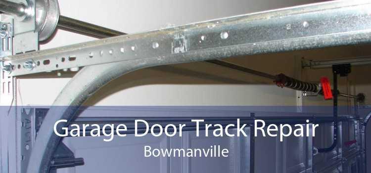 Garage Door Track Repair Bowmanville