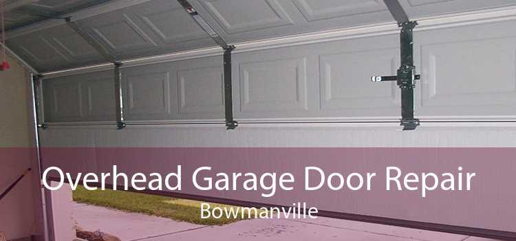 Overhead Garage Door Repair Bowmanville